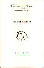contra el arte y otras imposturas-chantal maillard-9788481919332